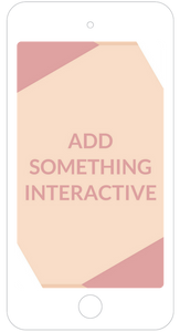 Add in an interactive component to your instagram story