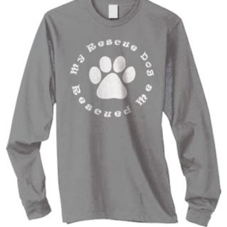 """My Rescue Dog Rescued Me"" - Long Sleeve T"