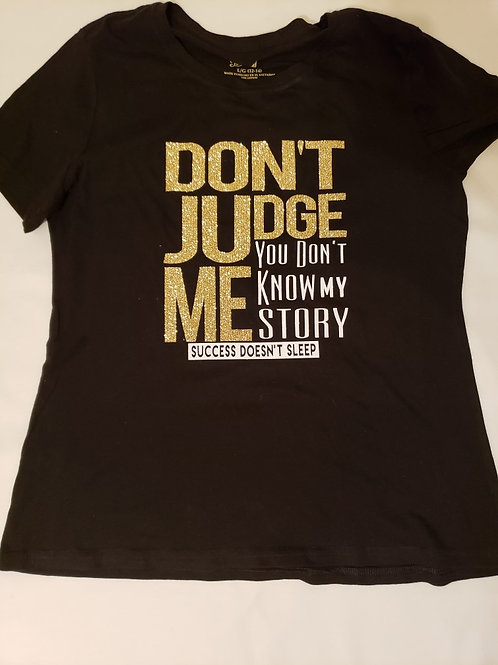 Don't Judge Me You Don't Know My Story