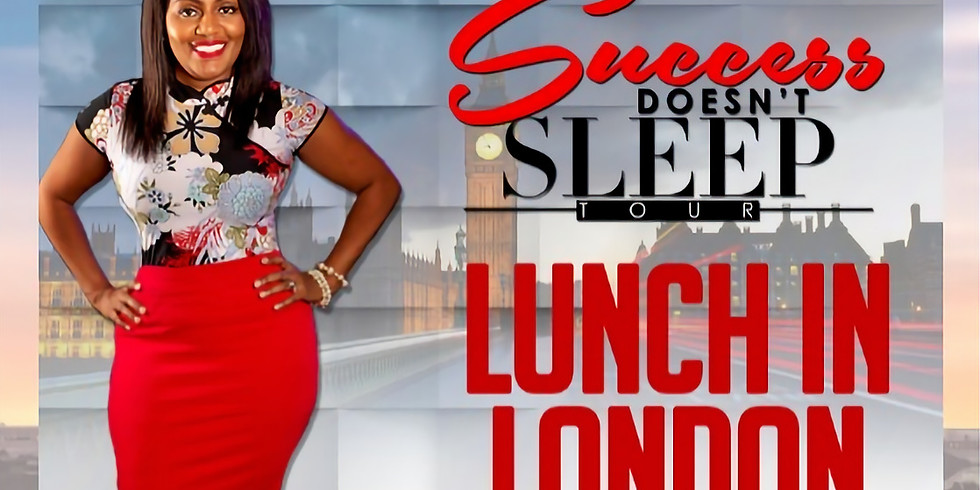 Success Doesn't Sleep Tour Lunch in London
