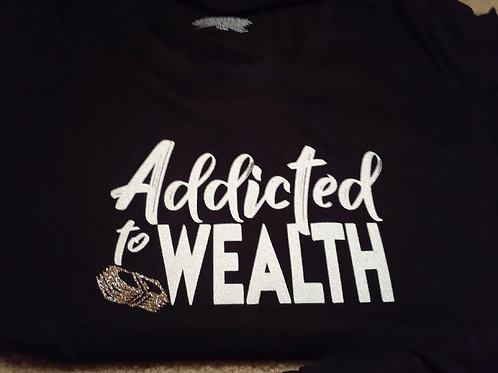Addicted To Wealth