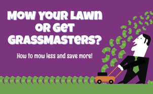 How to Mow Less and Save More!