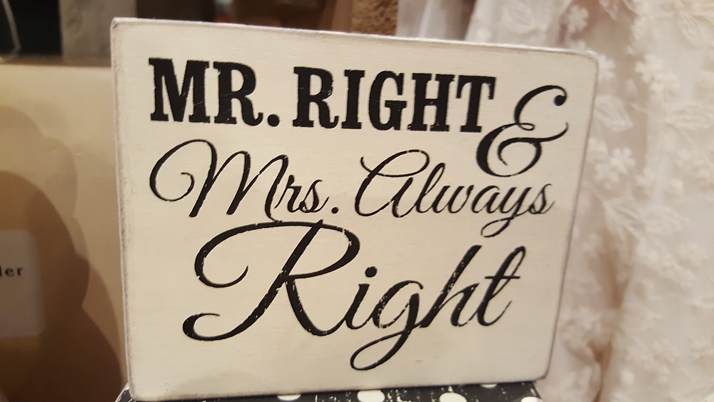 """It says, """"Mr. Right & Mrs. Always Right""""!"""