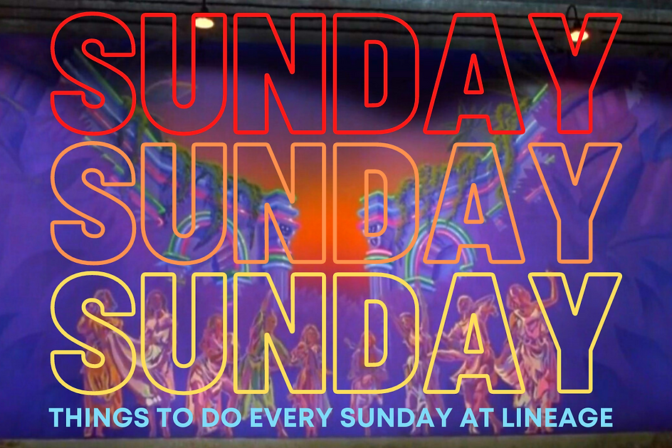 Copy of SUNDAYS at Lineage(2).png