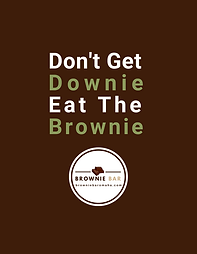 Don't Get Downie Eat A Brownie.png