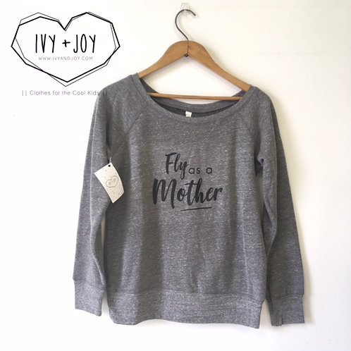 Fly as a Mother Sweater