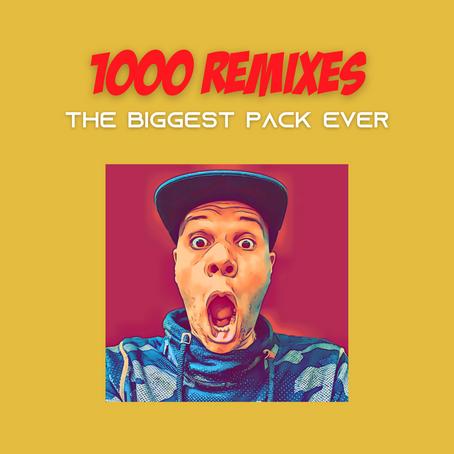 1000 REMIXES!