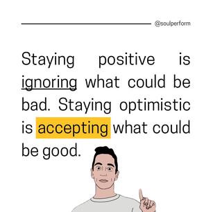 Stay optimistic.