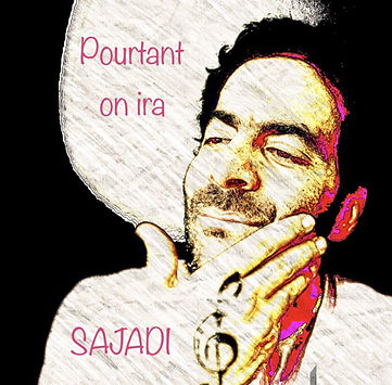 Pourtant on ira - Sajadi.jpg