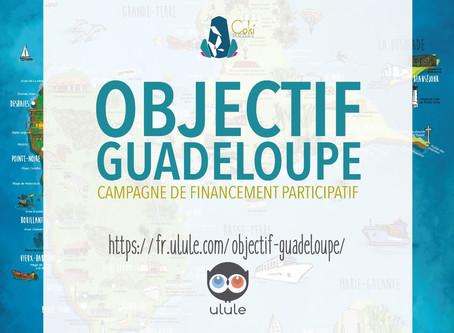Objectif Guadeloupe - la campagne de crowdfunding