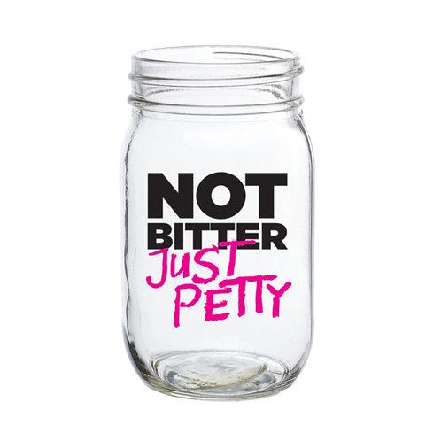 Not Bitter. Just Petty. Sweet Tea Mason Jar