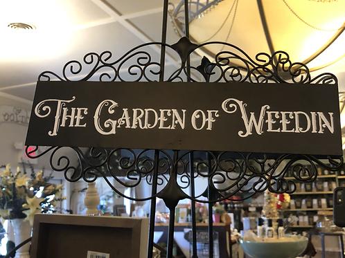 The Garden of Weedin Metal Sign