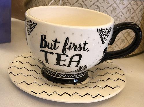 """""""But First, Tea"""" Tea cup and sauce"""