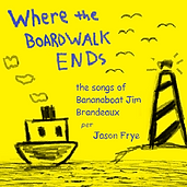 Where the Boardwalk Ends - the songs of