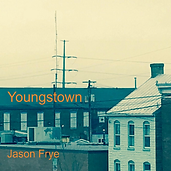 Youngstown by Jason Frye album cover.png