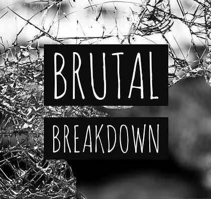 Brutal Breakdown.jpg