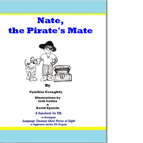 Nate, the Pirate's Mate: Games for the Elementary ESL Classroom
