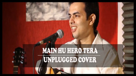 Main Hu Hero Tera | Hero | Salman Khan | Unplugged cover | Rahul Sharma