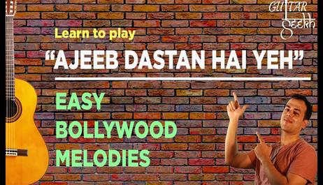 Ajeeb dastan bollywood melody