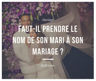 FEMME MARIÉE – LES RÈGLES D'USAGE DU NOM DE L'ÉPOUX