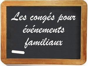 LES CONGÉS POUR ÉVÈNEMENTS FAMILIAUX
