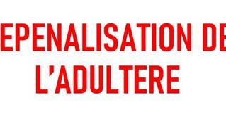 OUI A LA DÉPÉNALISATION DE L'ADULTÈRE !