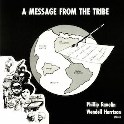 Phillip Ranelin & Wendell Harrison / A Message From The Tribe