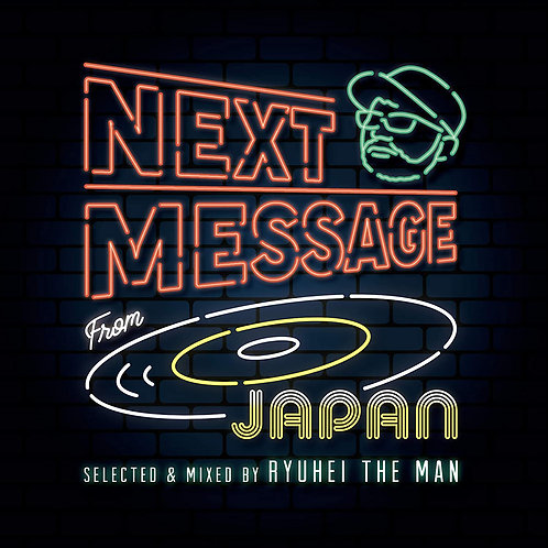 V.A.(Selected & Mixed by RYUHEI THE MAN) / NEXT MESSAGE FROM JAPAN