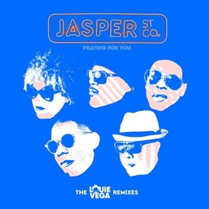 Jasper Street Co. / Praying For You (The Louie Vega Remixes)