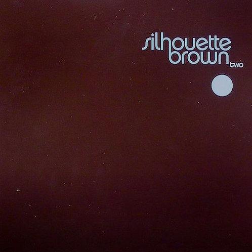 Silhouette Brown / Two - Album Sampler