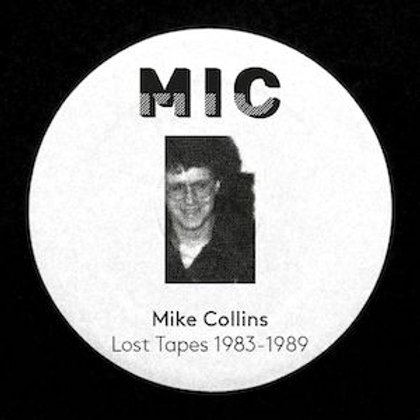 Mike Collins (Sun Palace) / Lost Tapes 1983 -1989