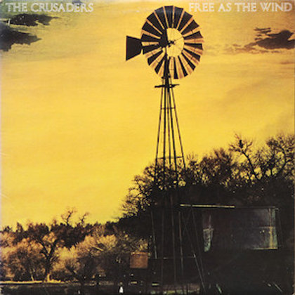 The Crusaders / Free As The Wind