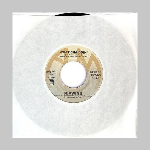Seawind / What Cha Doin' c/w I Need Your Love
