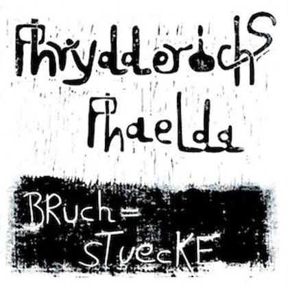 Phrydderichs Phaelda / Bruchstuecke (180g Vinyl+DL CODE)