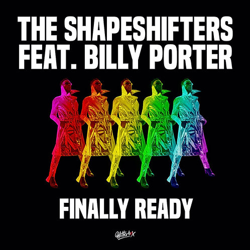 The Shapeshifters featuring Billy Porter / Finally Ready (Remixes)
