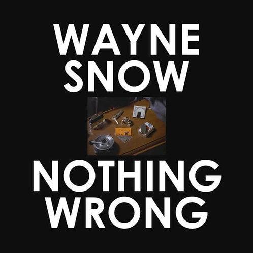Wayne Snow / Nothing Wrong