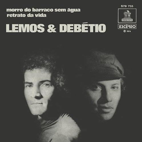 Lemos & Debetio / Morro Do Barraco Sem Agua c/w Retrato da Vida *緊急予約受付中