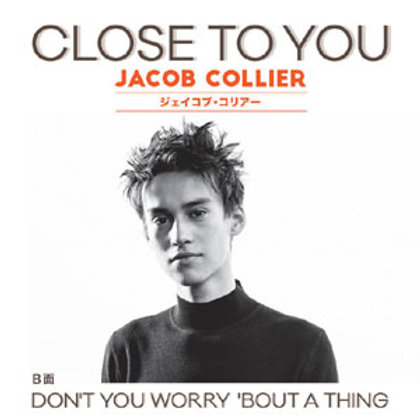 Jacob Collier / Close To You c/w Don't You Worry 'bout A Thing