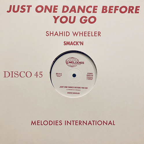 Shahid Wheeler / Just One Dance Before You Go