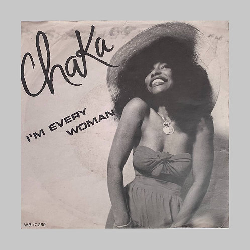 Chaka Khan / I'm Every Woman c/w A Woman In A Man's World