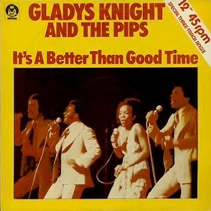 Gladys Knight And The Pips / It's Better Than Good Time