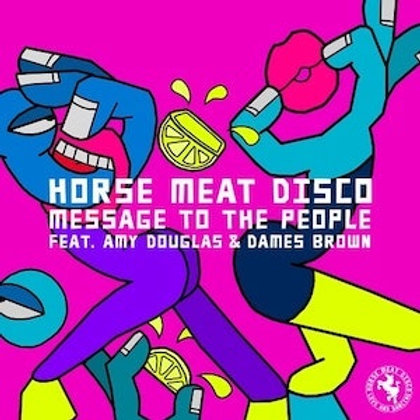 Horse Meat Disco featuring Amy Douglas & Dames Brown / Message To The People (In