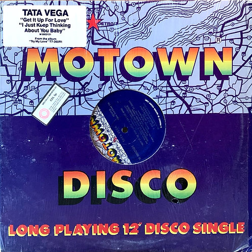 Tata Vega / Get It Up For Your Love c/w I Just Keep Thinking About You Baby