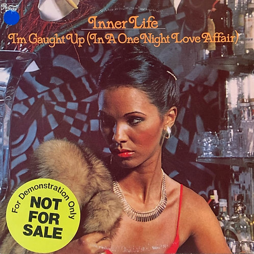 Inner Life / I'm Caught Up (In A One Night Love Affair)
