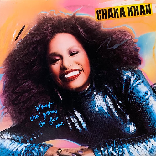 Chaka Khan / What Cha' Gonna Do For Me