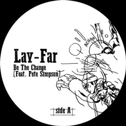 Lay-Far / Be The Change Feat. Pete Simpson
