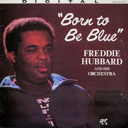 Freddie Hubbard / Born To Be Blue