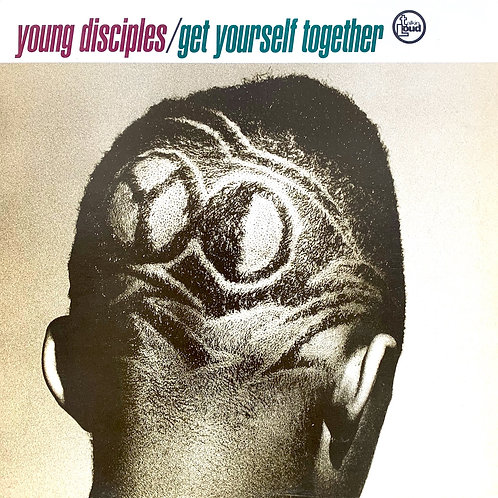 Young Disciples / Get Yourself Together