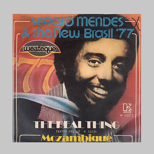 Sergio Mendes And The New Brasil '77 / The Real Thing c/w Mozambique