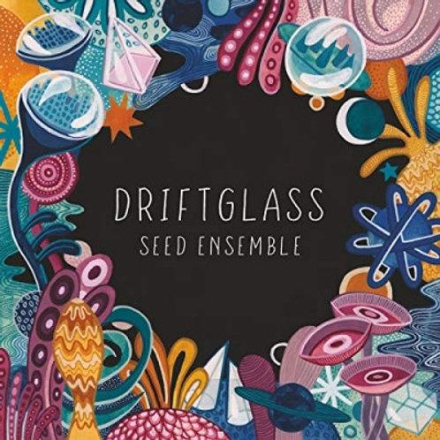 SEED Ensemble / Driftglass